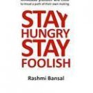 STAY HUNGRY STAY FOOLISH by RASHMI BANSAL 9788190453011 NEW BOOK