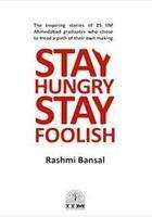 STAY HUNGRY STAY FOOLISH by RASHMI BANSAL 9788190453011 NEW BOOK