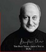 THE BEST THING ABOUT YOU IS YOU by ANUPAM KHER 9789381431177 NEW BOOK