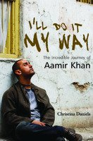 I'LL DO IT MY WAY THE INCREDIBLE JOURNEY OF AAMIR KHAN CHRISTINA DANIELS I will 9789380069227