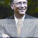 Impatient Optimist Bill Gates in his Own Words by Lisa Rogak Brand New Book 9789350293843