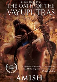 THE OATH OF THE VAYUPUTRAS : SHIVA TRILOGY 3 by Amish Tripathi Brand New Book