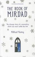 THE BOOK OF MIRDAD The Strange Story of a Monastery Which Was Once Called the Ark by Mikhail Naimy
