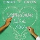 SOMEONE LIKE YOU by Durjoy Datta Nikita Singh NEW BOOK in English