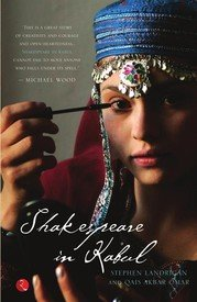 SHAKESPEARE IN KABUL by Stephen Landrigan, Qais Akbar Omar NEW BOOK