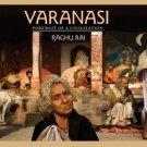 VARANASI PORTRAIT OF A CIVILIZATION by RAGHU RAI New Book Hardcover