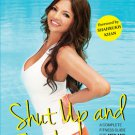 Shut Up And Train A Complete Fitness Guide For Men And Women by Deanne Pandey 9788184003130