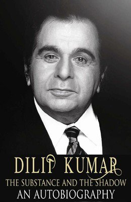 Dilip Kumar - The Substance and the Shadow : An Autobiography 9789381398869 Brand New Book by