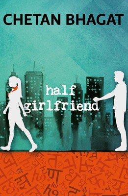 HALF GIRLFRIEND BY CHETAN BHAGAT BRAND NEW BOOK girl friend the