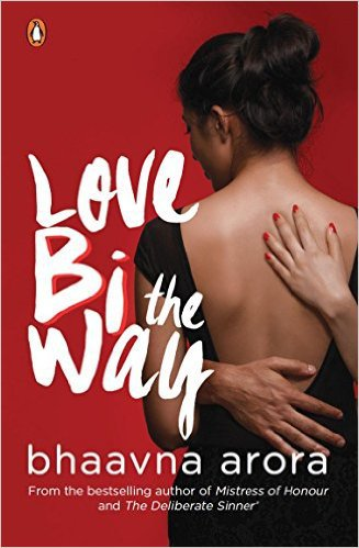 LOVE BI THE WAY by BHAAVNA ARORA BRAND NEW BOOK 9780143425298 the
