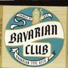 BAVARIAN CLUB Bavarian Type Beer Label /32oz