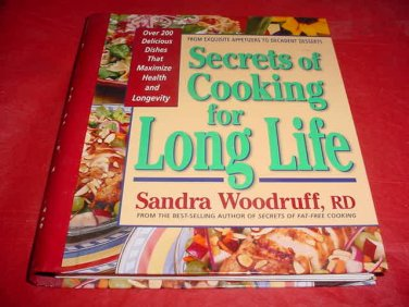 Secrets Of Cooking For Long Life: 200+ Delicious Healthy Recipes