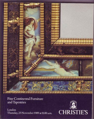 CHRISTIE'S FINE CONTINENTAL FURNITURE & TAPESTRIES 1989