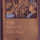 THE WHITE SQUALL, A STORY OF THE SARGASSO SEA. HB BLACKIE & SONS