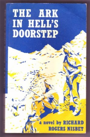 THE ARK IN HELL'S DOORSTEP RICHARD R NISBET PB 1986 SIGNED