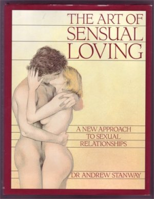THE ART OF SENSUAL LOVING DR ANDREW STANWAY. HBDJ 1989