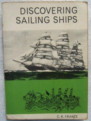 DISCOVERING SAILING SHIPS C R FRANCE PB 1964