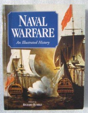 NAVAL WARFARE AN ILLUSTRATED HISTORY R HUMBLE 2004 PB