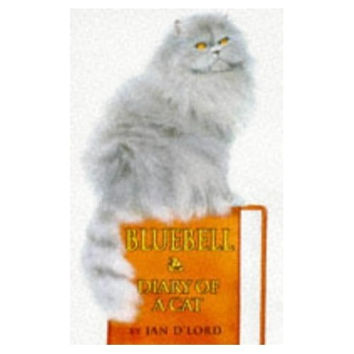 BLUEBELL THE DIARY OF A CAT JAN D'LORD 1ST 1997