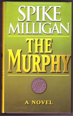 THE MURPHY SPIKE MILLIGAN HBDJ 1ST 2000 HUMOUR