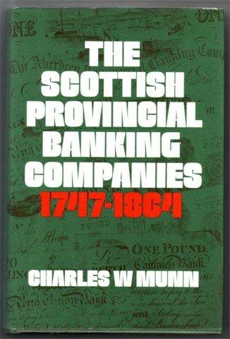 SCOTTISH PROVINCIAL BANKING COMPANIES 1747-1864 HBDJ