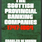 SCOTTISH PROVINCIAL BANKING COMPANIES 1747-1864 HBDJ