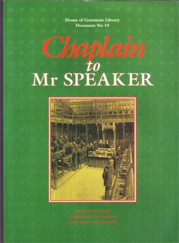 CHAPLAIN TO MR SPEAKER DONALD GREY SIGNED 1994 PB