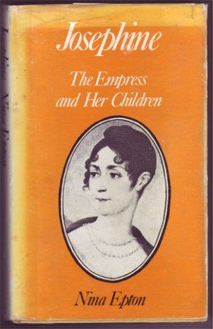 JOSEPHINE THE EMPRESS AND HER CHILDREN N EPTON HBDJ 1976