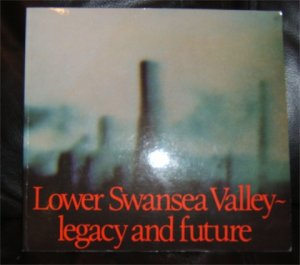 LOWER SWANSEA VALLEY LEGACY AND FUTURE PB 1982 WALES