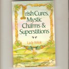 Irish Cures, Mystic Charms and Superstitions