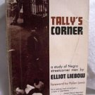 Elliot Liebow TALLY'S CORNER Study of Negro Streetcorner Men 1967
