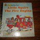 Little Squirt The Fire Engine 1983 First Little Golden Book
