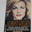 Almost Golden Jessica Savitch TV News Gwenda Blair 1989