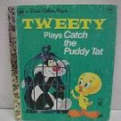 Tweety Plays Catch the Puddy Tat Little Golden Book 1978