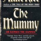 The Mummy or Ramses the Damned Anne Rice 1991