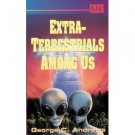 Extra-Terrestrials Among Us George C. Andrews 1992