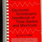 Electronic Technician's Handbook of Time-Savers and Shortcuts by Carl G. Grolle