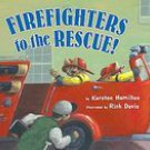Firefighters to the Rescue Kersten Hamilton 2005