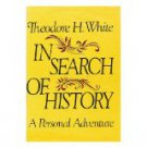 IN SEARCH OF HISTORY Theodore H. White 1978