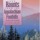 Ghosts Haunts Appalachian Foothills Stories Legends 1993