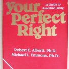 YOUR PERFECT RIGHT A Guide to Assertive Living Alberti Emmons 1986