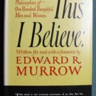 THIS I BELIEVE Edwrard R. Murrow 1952