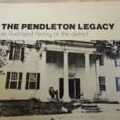 THE PENDLETON LEGACY Beth Ann Klosky 1971 First Edition