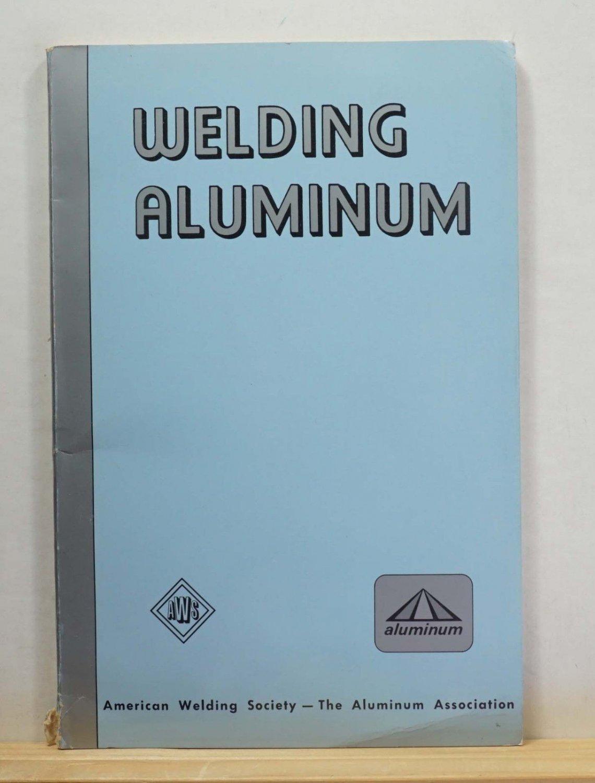Welding Aluminum American Welding Society 1966