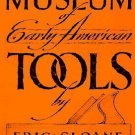 Museum of Early American Tools Eric Sloane 1974