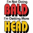 I M NOT GOING BALD SMALL ASH GRAY T-SHIRT