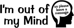 i m out of my mind t-shirt x-large