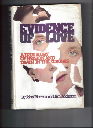 Evidence of Love: A True Story of Passion and Death in the Suburbs (Hardcover)