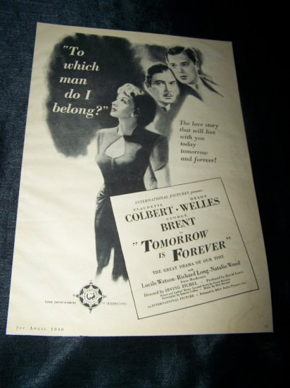 Vintage 1946 TOMMORROW IS FOREVER Claudette Colbert, Orson Welles, George Brent Print Ad