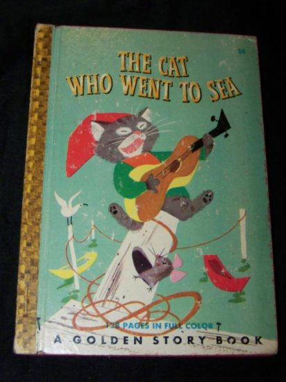 Vintage 1950 CAT WHO WENT TO SEA~Golden Story Book 1st